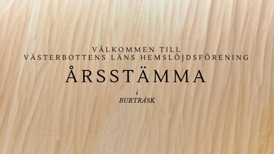 2016 Åsstämma för Västerbottens läns hemslöjdsförenings medlemmar