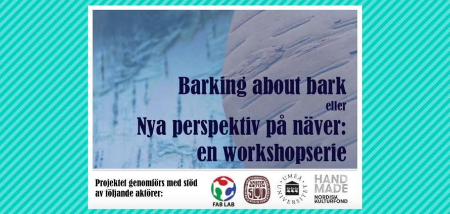 Välkommen till workshopserien Barking about Bark!